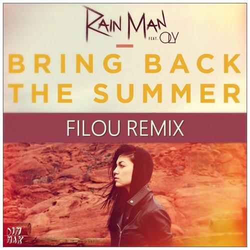 Rain Man - Bring Back The Summer // Filou Remix (Free Download)