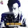 Bin Tere Sanam (Mashup) - DJ Anshul