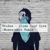 Rhodes - Close Your Eyes (Monkeyneck Remix)