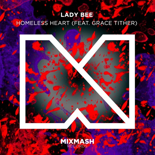 Lady Bee feat. Grace Tither - Homeless Heart (Original Mix)