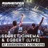 Secret Cinema & Egbert (live) @ Awakenings Festival 2016 Day One (25-06-2016)