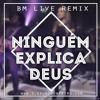 BM LIVE Feat Preto No Branco - Ninguem Explica Deus ( Extend Remix ) Portada del disco