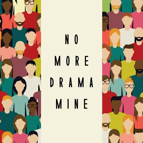 No More Drama Mine