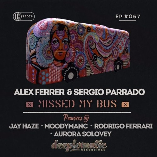 Alex Ferrer & Sergio Parrado - Missed my Bus (Rodrigo Ferrari Remix/ Snippet)