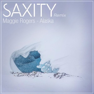 Alaska (SAXITY Remix) by Maggie Rogers