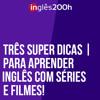Três Super Dicas Para Aprender Inglês Com Séries e Filmes | Sara Scarcelli