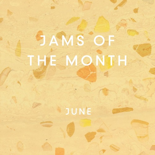 Jams of the Month: June 2016