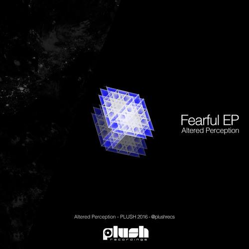Altered Perception - Fearful [PLUSH089D]