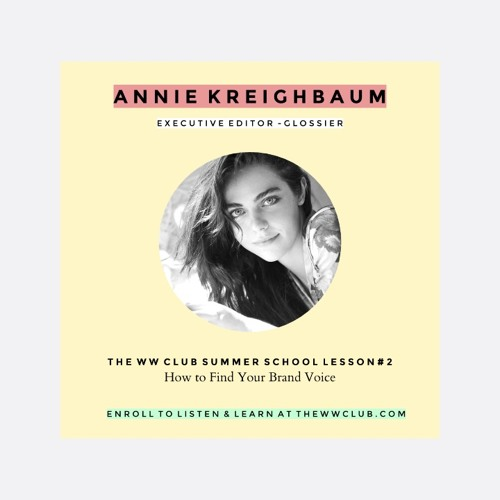 Summer School Lesson #2 - How To Find Your Brand Voice with Glossier's Annie Kreighbaum