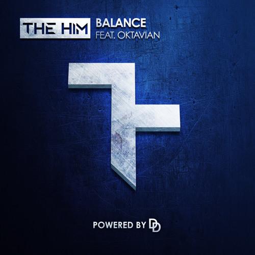 The Him The Him Balance (Ft Oktavian) soundcloudhot