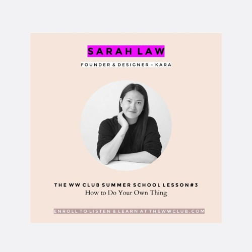 Summer School Lesson #3 - How To Do Your Own Thing with KARA's Sarah Law