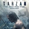 Episode 20 The Legend Of Tarzan And Our Top 10 Favorite Films Of 2016 So Far Mp3