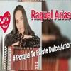 Raquel Arias – Porque Te Fuiste Dulce Amor (Editado Para Radio & DJ 2016)
