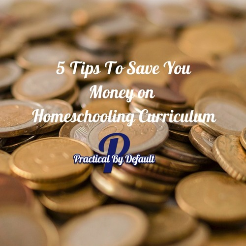 5 Tips To Save Money On Homeschool Curriculum
