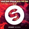 Into The Fire (Noise Night Bootleg)- VINAI feat. Anjulie [CLICK BUY FOR FREE DOWNLOAD]