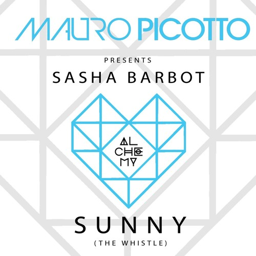 Mauro picotto presents sasha barbot sunny the whistle for Beatport classic house