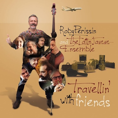 "2016 CD ""Travellin' with friends"" - Latin Jazz Ensemble"