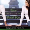 Anna and the French Kiss by Stephanie Perkins, read by Kim Mai Guest - Kiss Scene
