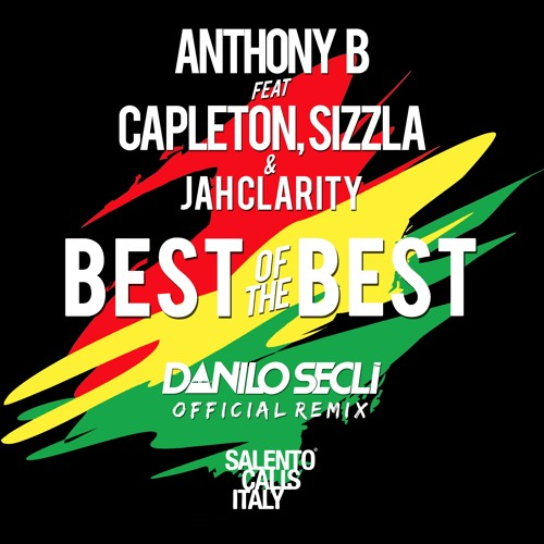Anthony B Feat Capleton, Sizzla & Jah Clarity - Best Of The Best - Danilo Secli' Official Remix