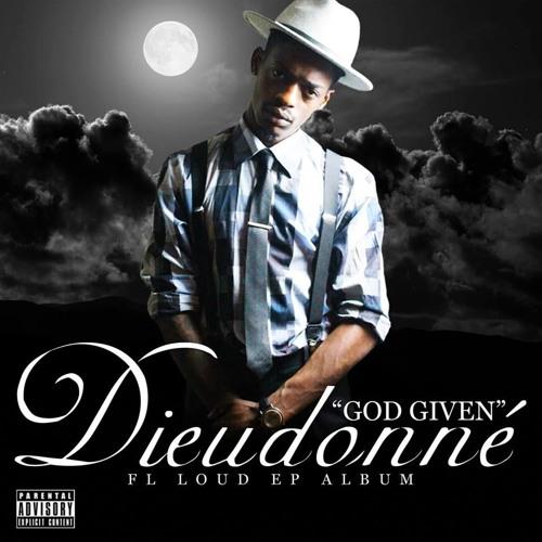 """FL Loud - Dieudonné """"God Given"""" (EP Album)"""