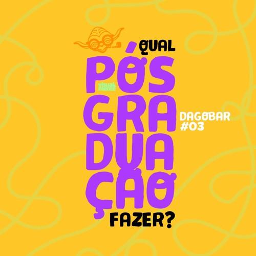 Dagobar #03 - Qual pós-graduação fazer?