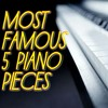 Most famous 5 piano pieces (piano songs)