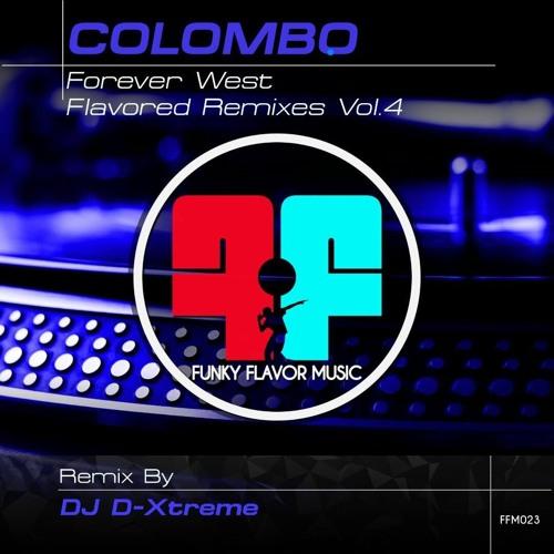 "Colombo - Forever West (DJ D-Xtreme Remix) - clip ""Out now Beatport"""