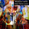 Musica e' - Eros Ramazzotti Ft. Andre Bocelli & Animal Collective(Remix) By Aidan Patrick Lozano