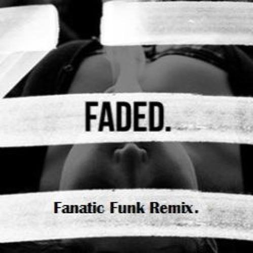 ZHU - Faded (Fanatic Funk Remix)