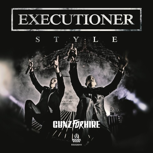 Gunz For Hire - Executioner Style [OUT NOW]