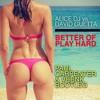 FREE DOWNLOAD / Alice Dj vs David Guetta - Better Of Play Hard (Paul Carpenter & Veenk - Bootleg)