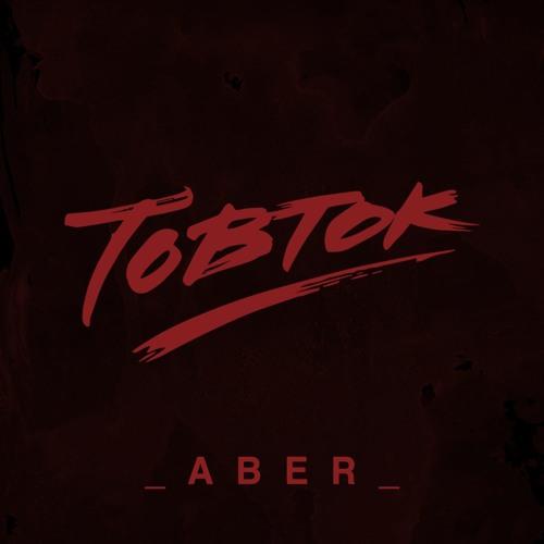 Tobtok - Aber
