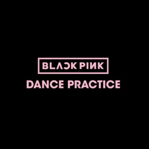 Blackpink Dance Practice Download: BLACKPINK - DANCE PRACTICE AUDIO By Noctureen