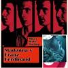Broken Madonna - I'm Sorry Franz Ferdinand! (Mikey Blake Mashup)