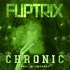 Fliptrix - The Chronic