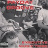 PAYDAY GROOVE: EXECUTIVE MUSIC TRIBE FT. J-$WAG GENERAL