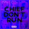 Chief Don't Run (Freestyle)