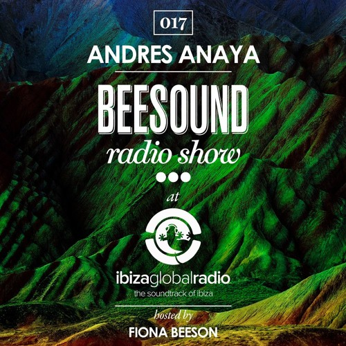 Andres Anaya @ Beesound Radio Show On Ibiza Global Radio [01.07.2016]