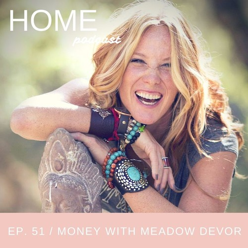 Episode 51: Money Sobriety with Meadow DeVor