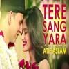 Download Tere Sang Yaara Mp3