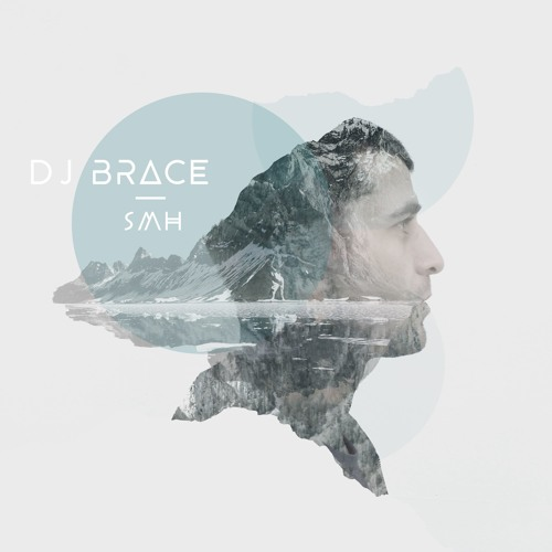 DJ Brace - SMH