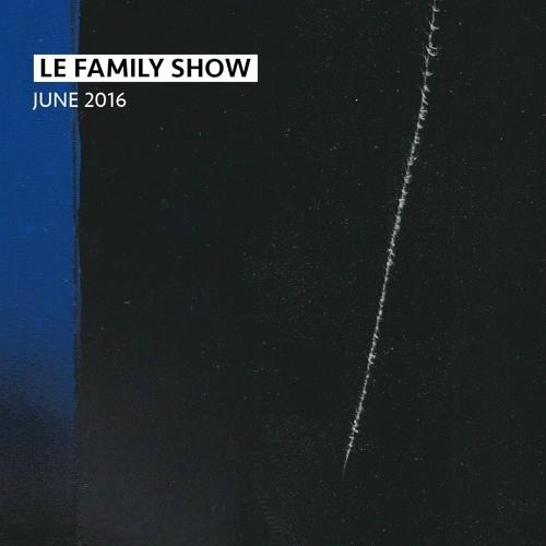 Le Family Show - June 2016