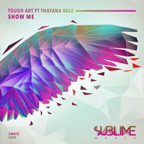 Tough Art - Show Me (Ft. Thayana Valle)
