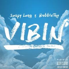 Vibin' Feat. Bubblethy