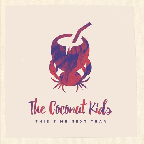 This Time Next Year EP - The Coconut Kids