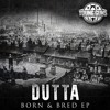 THE DUTTA EP SHOWREEL 'BORN AND BRED'  (YOUNG GUNS RECORDINGS) (OUT NOW!!) mp3