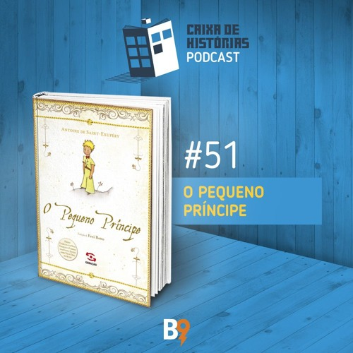 Caixa de Histórias 51 - O Pequeno Príncipe