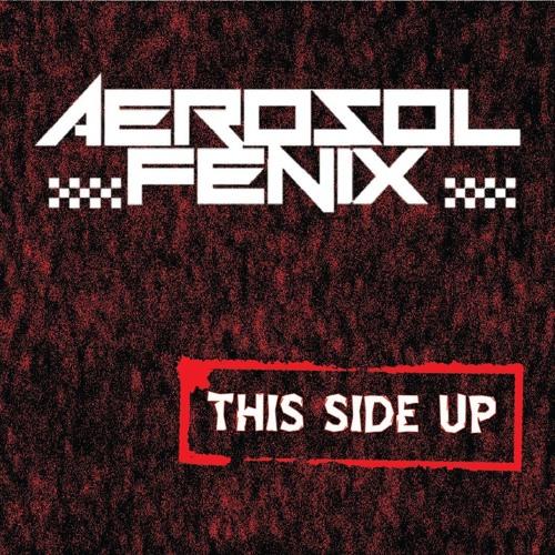 Resultado de imagen para Aerosol Fenix This Side Up sound cloud