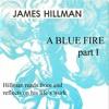 James Hillman - A Blue Fire Part 1B Preview