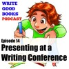 Episode 014 - Presenting at a Writing Conference